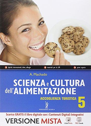 Scienza e cultura dell'alimentazione. Accoglienza turistica. Per le Scuole superiori. Con e-book. Con espansione online