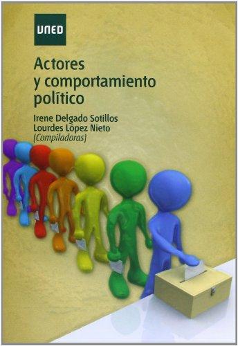 Actores y comportamiento político (GRADO) por Irene DELGADO SOTILLOS