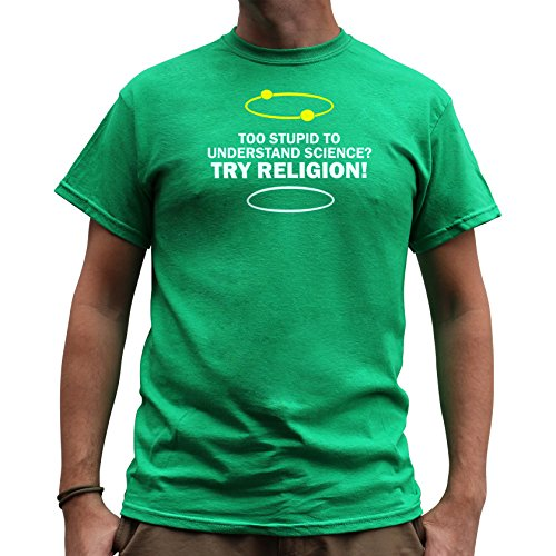 Nutees Herren Too Stupid To Understand Science Try Religion Funny T Shirt Irish Grün XLarge