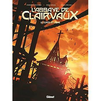 L'abbaye de Clairvaux, le corps et l'âme