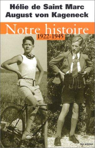 Notre histoire, 1922-1945