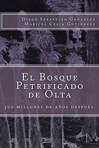 El Bosque Petrificado de Olta: 300 millones de años después. por Diego González