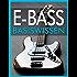 E-Bass Basiswissen: Musikschule mit 68 Audio-Übungen zum Download im MP3-Format