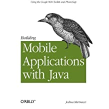 Building Mobile Applications with Java: Using the Google Web Toolkit and PhoneGap by Joshua Marinacci (2012-03-24)