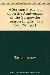 A Sermon Preached upon the Anniversary of the Gunpowder Treason (English Exp Ser.; No. 354)