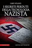 eBook Gratis da Scaricare I segreti perduti della tecnologia nazista Le ricerche e gli esperimenti degli scienziati di Hitler fino a oggi tenuti nascosti (PDF,EPUB,MOBI) Online Italiano