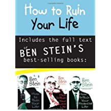 How to Ruin Your Life by Ben Stein (2005-12-01)