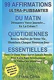 Telecharger Livres 99 Affirmations Du Matin Quotidiennes Essentielles 3 Livres En 1 Pour La Vie De Tous Les Jours (PDF,EPUB,MOBI) gratuits en Francaise