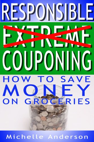 responsible-extreme-couponing-how-to-save-money-on-groceries-english-edition