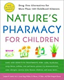 Nature's Pharmacy for Children: Drug-Free Alternatives for More Than 200 Childhood Ailments