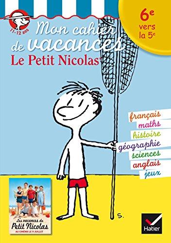 Mon cahier de vacances Le Petit Nicolas 6e vers la 5e