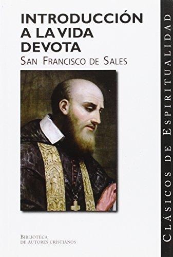 Introducción a la vida devota (CLÁSICOS DE ESPIRITUALIDAD)