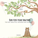 Baby Record Book - OUR FIRST YEAR TOGETHER: The most beautiful memories and moments