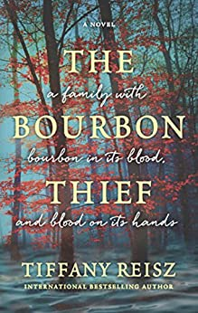 The Bourbon Thief by [Reisz, Tiffany]