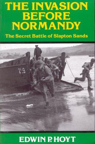 The Invasion Before Normandy: Secret Battle of Slapton