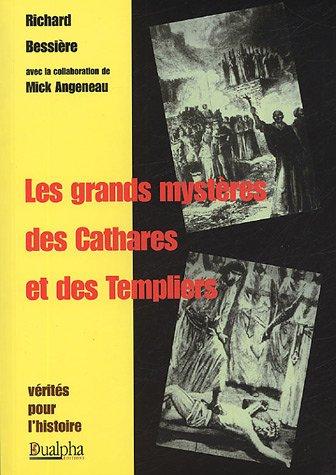 Les grands mystères des Cathares et des Templiers par Richard Bessière, Mick Angeneau