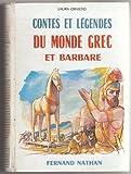 contes et l?gendes du monde grec et barbare par laura orvieto traduit de l italien illustrations de clifton dey