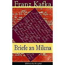 Briefe an Milena (Vollständige Ausgabe): Ausgewählte Briefe an Kafkas große Liebe (German Edition)