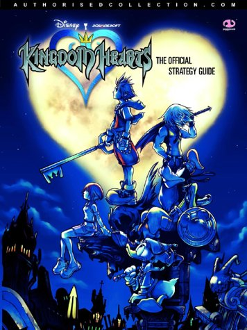 Kingdom Hearts: Official Strategy Guide (Hearts Kingdom Official Guide)