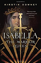 Isabella: The Warrior Queen by Kirstin Downey (2015-11-10)