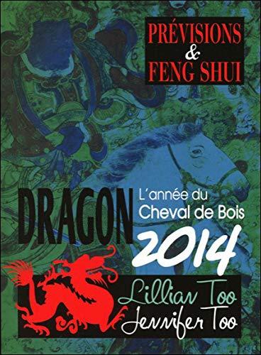 Dragon 2014 - Prévisions & Feng Shui par Lillian Too