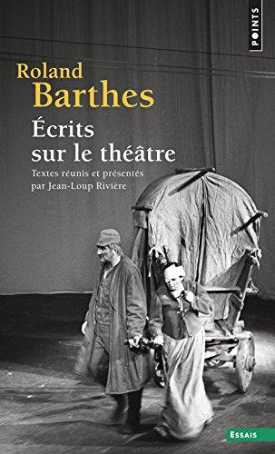 Ecrits sur le thétre. Textes réunis et présentés par Roland Barthes