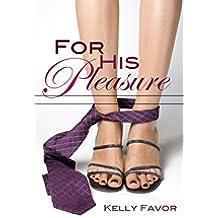 For His Pleasure (For His Pleasure, Book 1) (English Edition)