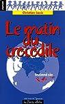 Le matin du crocodile par Christian Louis