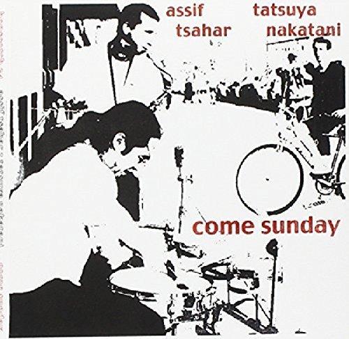 Come Sunday by ASSIF / NAKATANI,TATSUYA TSAHAR (2013-05-04)
