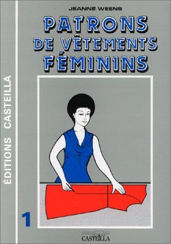 Patrons et gradations de vêtements féminins par Jeanne Weens