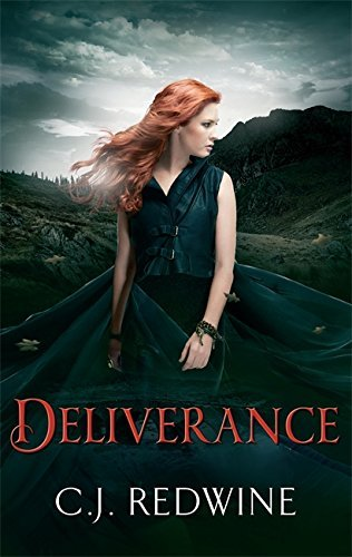 Deliverance: Number 3 in series (Courier's Daughter Trilogy) by C.J. Redwine (2014-08-26)
