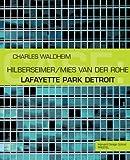 CASE:  Lafayette Park Detroit: Hilberseimer/Mies van der Rohe