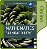 IB Mathematics Standard Level Online Course Book: Oxford IB Diploma Programme by Laurie Buchanan (2015-02-19)