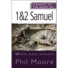 Straight to the Heart of 1 & 2 Samuel: 60 Bite-sized Insights (The Straight to the Heart Series)