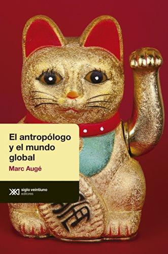 El antropólogo y el mundo global (Antropológicas) por Marc Augé