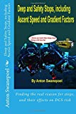 Deep and Safety Stops, including Ascent Speed and Gradient Factors: Volume 1