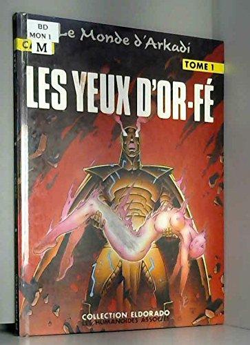 LE MONDE D'ARKADI TOME 1 : LES YEUX D'OR-FE par Caza