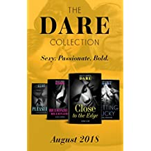 The Dare Collection: August 2018: Close to the Edge / Beddable Billionaire / Getting Lucky / Forbidden Pleasure