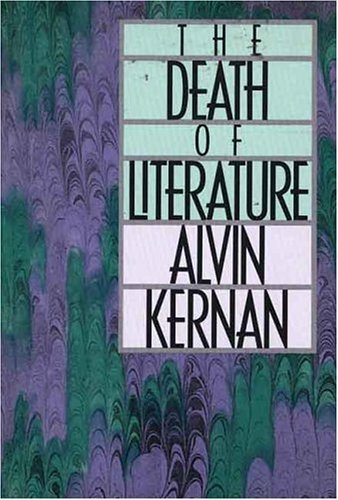 The Death of Literature by Alvin B. Kernan (1992-09-10)