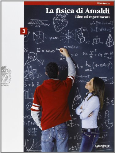 La fisica di Amaldi. Idee ed esperimenti. Con espansione online. Per il Liceo scientifico: 3