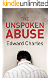 The Unspoken Abuse (English Edition)