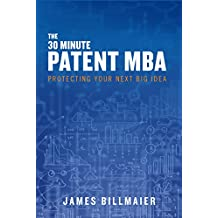 The 30 Minute Patent MBA: for Startup CEOs & CTOs (English Edition)