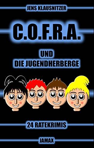 Buchseite und Rezensionen zu 'C.O.F.R.A. und die Jugendherberge: 24 Ratekrimis' von Jens Klausnitzer