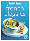 French Classics: Triple-tested recipes from France for the best of French Cuisine, from quiche to coq au vin and much more (The Australian Women's Weekly Minis) by The Australian Women's Weekly (2013-04-15)