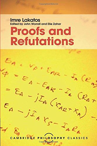 Proofs and Refutations (Cambridge Philosophy Classics)