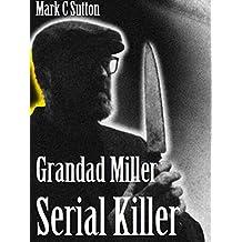 Grandad Miller, Serial Killer