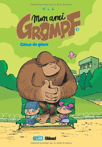 Mon ami Grompf, Tome 3 : Coeur de géant