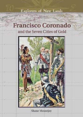 Francisco Coronado and the Seven Cities of Gold (Explorers of New Lands) by Shane Mountjoy (2006-01-01)