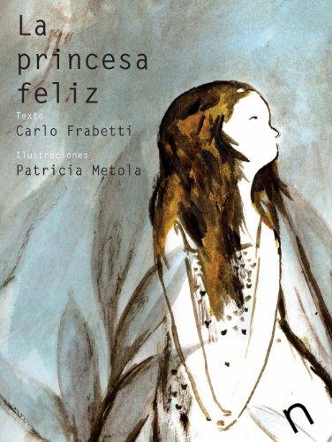 La princesa feliz (Narrativa 10 Años)