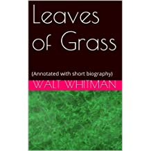 Leaves of Grass: (Annotated with short biography) (English Edition)